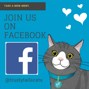 Join us on Facebook trustytailscats